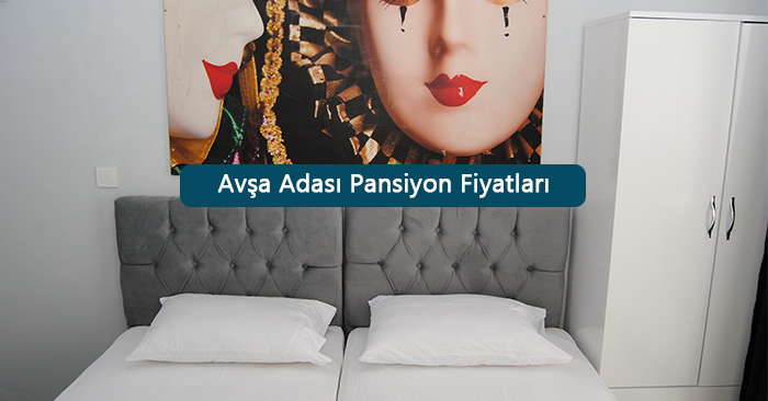 avsa-adasi-pansiyon-fiyatlari-2019